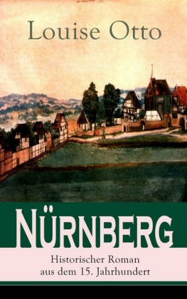 Nürnberg - Historischer Roman aus dem 15. Jahrhundert
