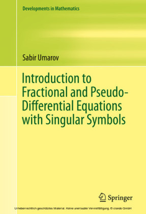 Introduction to Fractional and Pseudo-Differential Equations with Singular Symbols