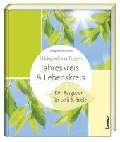 Hildegard von Bingen - Jahreskreis & Lebenskreis