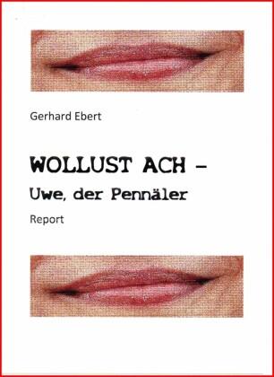 WOLLUST ACH - Uwe, der Pennäler