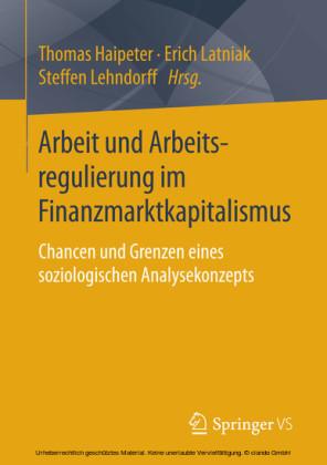 Arbeit und Arbeitsregulierung im Finanzmarktkapitalismus
