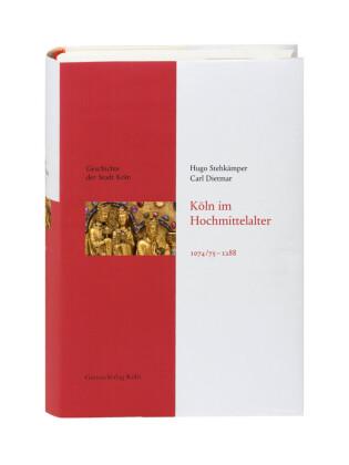 Köln im Hochmittelalter. 1074/75 - 1288
