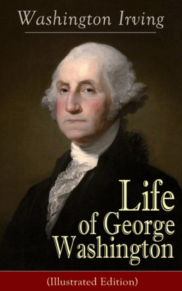 Life of George Washington (Illustrated Edition)