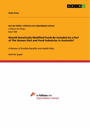 Should Genetically Modified Foods Be Included As a Part of The Human Diet and Food Industries in Australia?