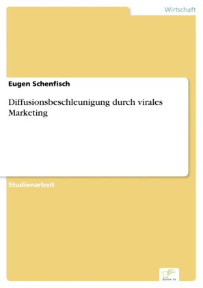 Diffusionsbeschleunigung durch virales Marketing