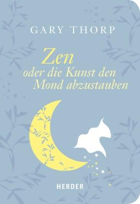 Zen oder die Kunst, den Mond abzustauben