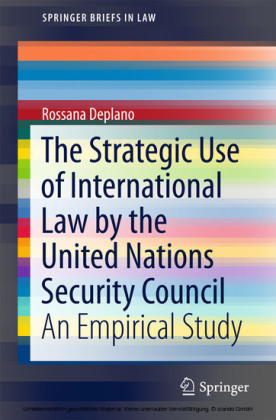 The Strategic Use of International Law by the United Nations Security Council