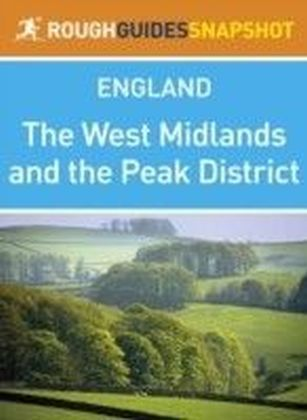 West Midlands and the Peak District Rough Guides Snapshot England (includes Stratford-upon-Avon, Warwick, Hay-on-Wye, Ironbridge Gorge, Birmingham and the Peak District)