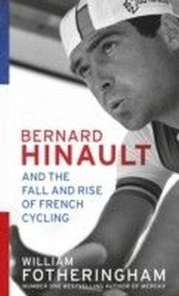 Bernard Hinault and the Fall and Rise of French Cycling