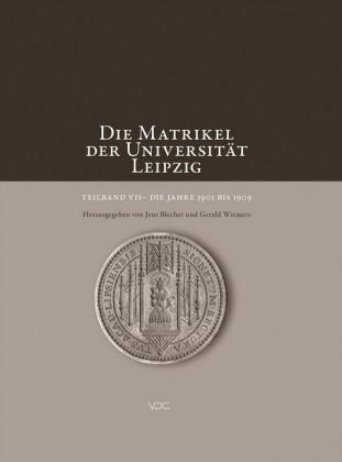 Die Matrikel der Universität Leipzig. Teilband VII