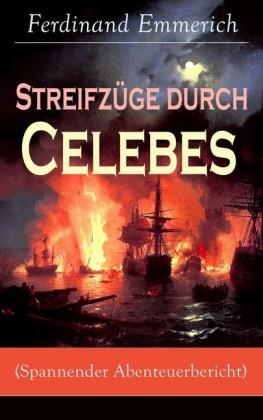 Streifzüge durch Celebes (Spannender Abenteuerbericht) - Vollständige Ausgabe