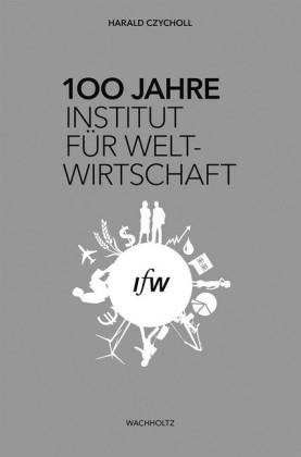 100 Jahre Institut für Weltwirtschaft
