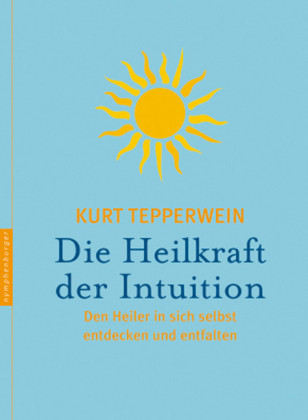 Die Heilkraft der Intuition