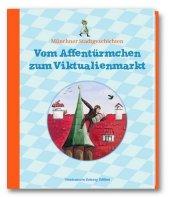 Münchner Stadtgeschichten - Vom Affentürmchen zum Viktualienmarkt