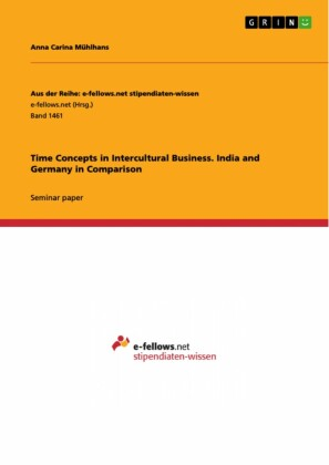 Time Concepts in Intercultural Business. India and Germany in Comparison