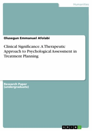 Clinical Significance. A Therapeutic Approach to Psychological Assessment in Treatment Planning