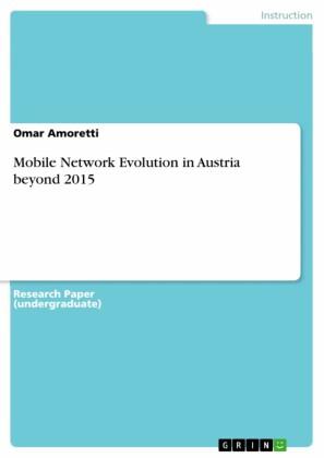 Mobile Network Evolution in Austria beyond 2015