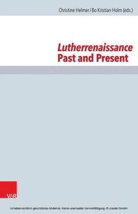 Lutherrenaissance Past and Present