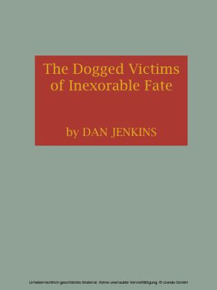 The Dogged Victims of Inexorable Fate
