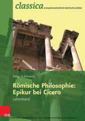 Römische Philosophie: Epikur bei Cicero - Lehrerband