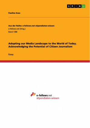 Adopting our Media Landscape to the World of Today. Acknowledging the Potential of Citizen Journalism