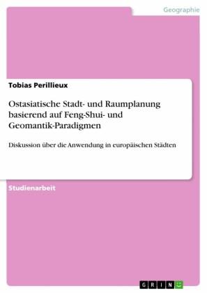 Ostasiatische Stadt- und Raumplanung basierend auf Feng-Shui- und Geomantik-Paradigmen