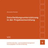 Entscheidungsunterstützung in der Projektentwicklung