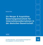 Ein Merger & Acquisition Bewertungsinstrument für Unternehmensübernahmen in der deutschen Bauwirtschaft