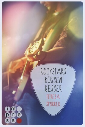 Rockstars küssen besser (Die Rockstar-Reihe 7)