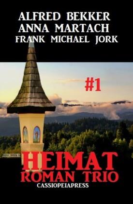Heimatroman Trio #1. Bd.1