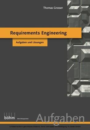 Requirements Engineering (Foundation Level) - Aufgaben und Lösungen