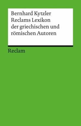 Reclams Lexikon der griechischen und römischen Autoren