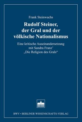 Rudolf Steiner, der Gral und der völkische Nationalismus