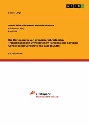 Die Besteuerung von grenzüberschreitenden Transaktionen mit Drittstaaten im Rahmen einer Common Consolidated Corporate Tax Base (CCCTB)