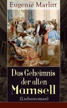 Das Geheimnis der alten Mamsell (Liebesroman) - Vollständige Ausgabe