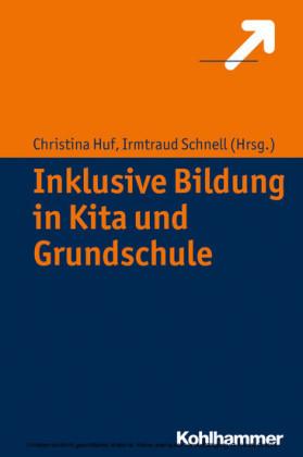 Inklusive Bildung in Kita und Grundschule