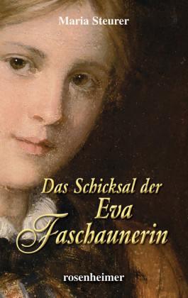 Das Schicksal der Eva Faschaunerin