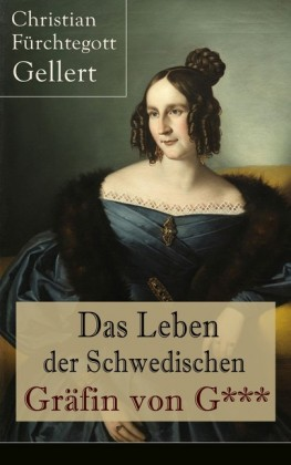 Das Leben der Schwedischen Gräfin von G