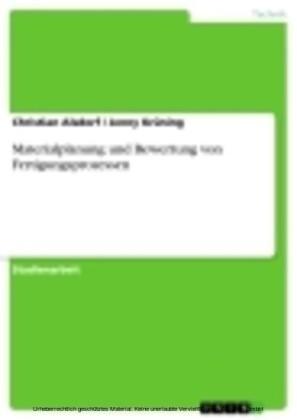 Materialplanung und Bewertung von Fertigungsprozessen