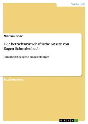 Der betriebswirtschaftliche Ansatz von Eugen Schmalenbach