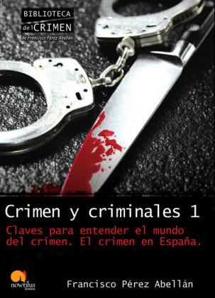 Crimen y criminales I. Claves para entender el mundo del crimen
