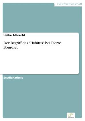 Der Begriff des 'Habitus' bei Pierre Bourdieu