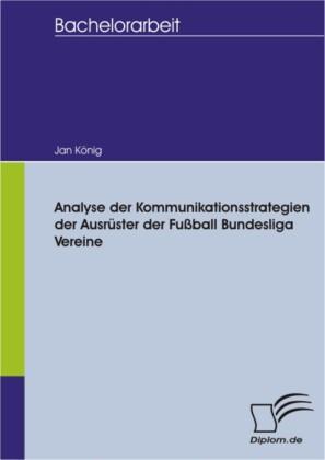Analyse der Kommunikationsstrategien der Ausrüster der Fußball Bundesliga Vereine
