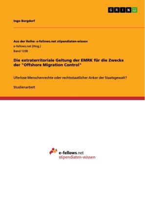 """Die extraterritoriale Geltung der EMRK für die Zwecke der """"Offshore Migration Control"""""""
