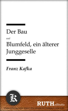 Der Bau; Blumfeld, ein älterer Junggeselle