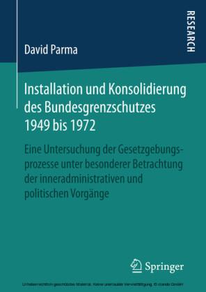 Installation und Konsolidierung des Bundesgrenzschutzes 1949 bis 1972
