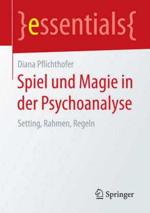 Spiel und Magie in der Psychoanalyse