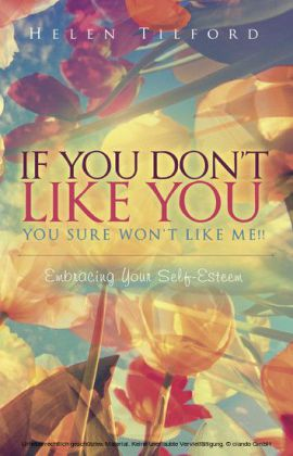 If You Don't Like You - You Sure Won't Like Me!!