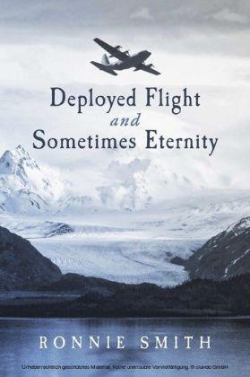 Deployed Flight and Sometimes Eternity