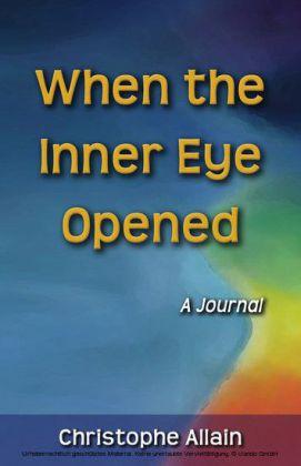 When the Inner Eye Opened - A Journal